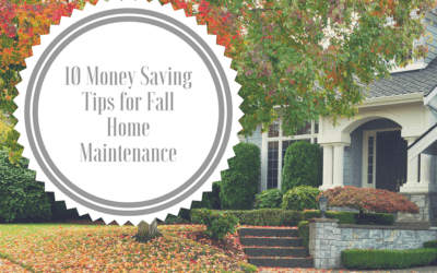 Ten Money Saving Tips for Fall Home Maintenance